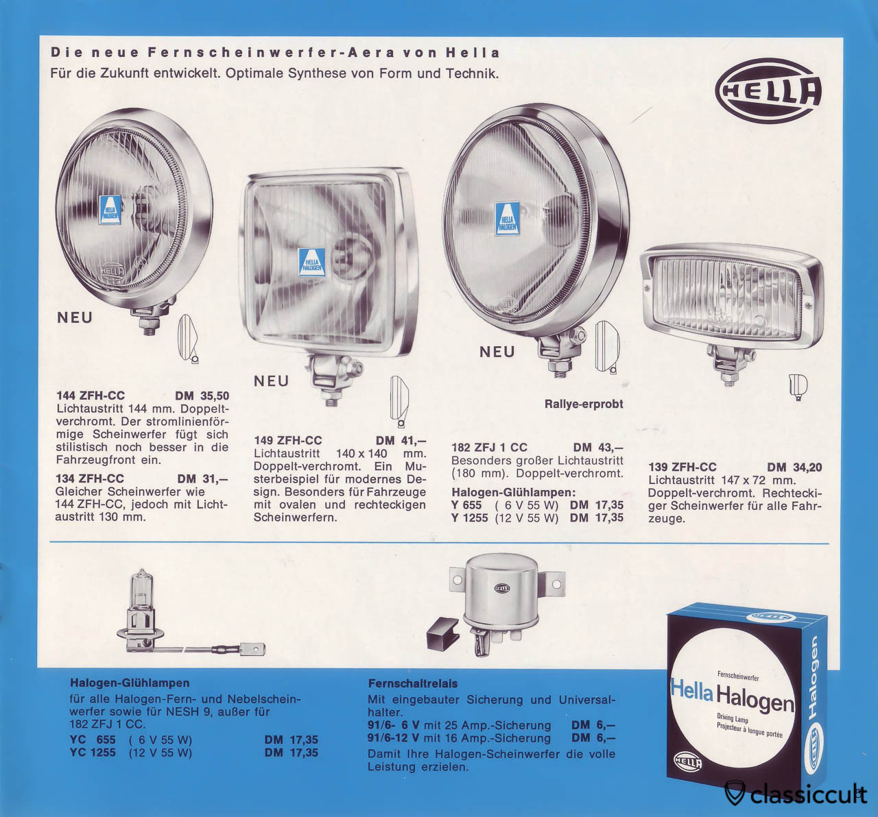 Classic Hella H3 Halogen fog lights: Hella 144 (for VW Beetle and VW Bus), Hella 149, Hella 182 (Rally approved, for the Rally Bug), Hella 139 (for Porsche). The H3 Halogen fog lights can be used with 6V and 12V.