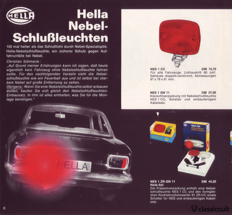 The Hella rear fog light lamp is a secure protection against collisions in fog. Hella NES 1 foglamp was available in a set with switch and mounting cable.